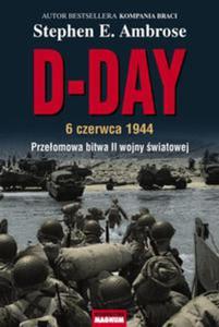 D-DAY 6 czerwca 1944. Przełomowa bitwa II wojny światowej - 2857681128