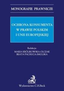Ochrona konsumenta w prawie polskim i Unii Europejskiej - 2825817007