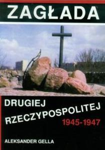 Zagłada Drugiej Rzeczypospolitej 1945-1947 - 2857681971