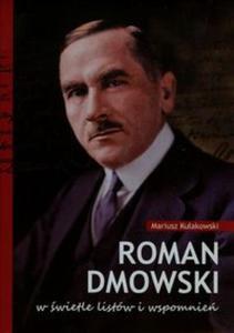 Roman Dmowski w świetle listów i wspomnień - 2857682101
