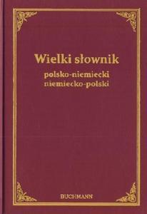 Wielki słownik polsko-niemiecki niemiecko-polski