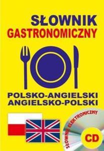 Słownik gastronomiczny polsko-angielski ? angielsko-polski + definicje haseł + CD - 2825819343