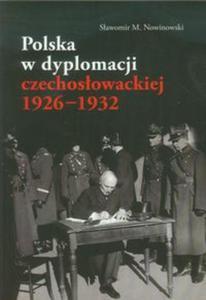 Polska w dyplomacji czechosłowackiej 1926-1932 - 2825819474
