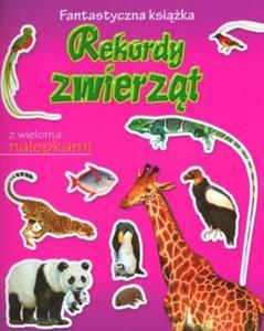 Rekordy zwierząt. Fantastyczna książka