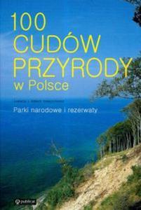 100 cudów przyrody w Polsce Parki narodowe i rezerwaty - 2825826135