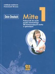 Mitte 1. Podręcznik do nauki języka niemieckiego dla kontynuujących naukę w gimnazjum - 2825660036