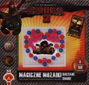 Jak wytresować smoka 2 Magiczne mozaiki Kochane smoki - 2825827897
