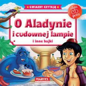 O Aladynie i cudownej lampie i inne bajki. Gwiazdy czytają + płyta CD - 2825832217