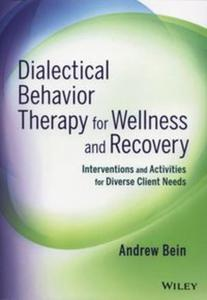 Dialectical Behavior Therapy for Wellness and Recovery - 2857697412
