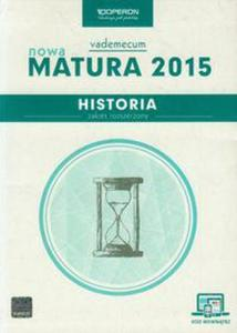 Nowa matura 2015. Historia. Testy i arkusze z odpowiedziami. Zakres rozszerzony - 2825833313