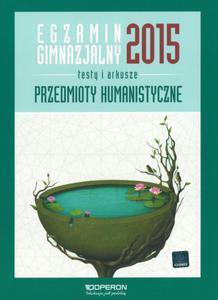 Egzamin gimnazjalny 2015. Testy i arkusze. Przedmioty humanistyczne - 2825836179