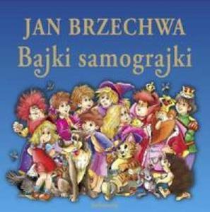 Jan Brzechwa - Bajki samograjki