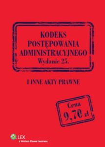 Kodeks postępowania administracyjnego i inne akty prawne - 2825837136