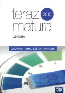 Teraz matura 2015. Chemia. Zadania i arkusze maturalne - 2853539654