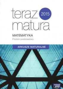 Teraz matura 2015. Matematyka. Arkusze maturalne. Poziom podstawowy - 2825838320