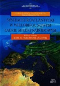 System euroatlantycki w wielobiegunowym ładzie międzynarodowym - 2857703934