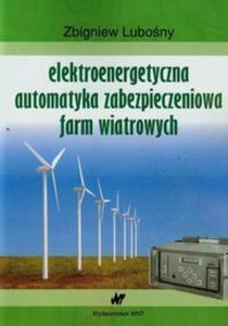 Elektroenergetyczna automatyka zabezpieczeniowa farm wiatrowych - 2857704891