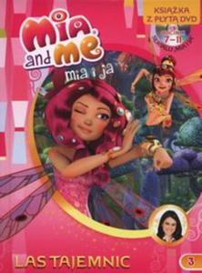 Mia and Me 3 Las Tajemnic Ksiażka z płytą DVD - 2857707332