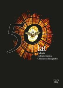 50 lat dekretu o ekumenizmie Unitatis Redintegratio