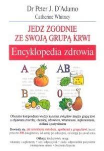 Encyklopedia zdrowia Jedz zgodnie ze swoją grupą krwi