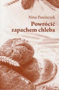 WIELUŃ i okolice POWRÓCIĆ ZAPACHEM CHLEBA - 2857709316