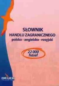 Słownik handlu zagranicznego polsko-angielsko-rosyjski / Słownik rozliczeń handlu zagranicznego...