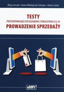 TESTY KWALIFIKACJA A.18 PROWADZENIE SPRZ EDAŻY EMPI2 9788362325900 - 2857710940