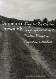 Forgetful Recollections: Images of Central and Eastern Europe in Canadian Literature - 2857713105