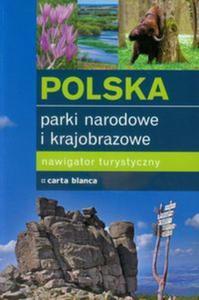 Polska Parki narodowe i krajobrazowe Nawigator turystyczny