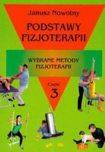 Podstawy fizjoterapii 3. Wybrane metody fizjoterapii - 2857717030
