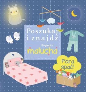 Pora spać! Poszukaj i znajdź. Książeczka malucha - 2857718729
