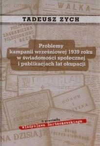 Problemy kampanii wrześniowej 1939 roku w świadomości społecznej i publikacjach lat okupacji - 2857720371
