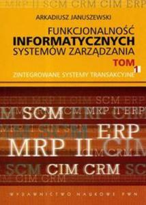 Funkcjonalność informatycznych systemów zarządzania Tom 1 - 2857722002