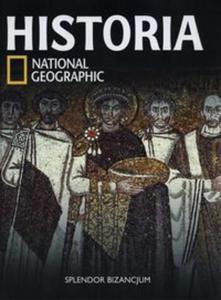 Historia National Geographic. Tom 16. Splendor Bizancjum - 2857723081