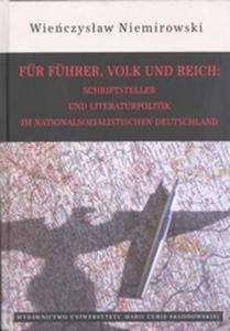 Für Führer Volk und Reich Schriftsteller und Literaturpolitik im nationalsozialistischen Deutschla - 2857724507