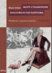 Sklepy cynamonowe, Sanatorium pod Klepsydrą. Lektura z opracowaniem - 2825662189