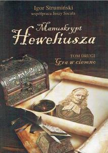 Manuskrypt Heweliusza. Tom 2. Gra w ciemno - 2857725429