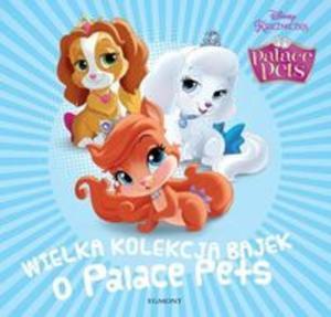 Palace Pets. Wielka kolekcja bajek o Palace Pets - 2857725767