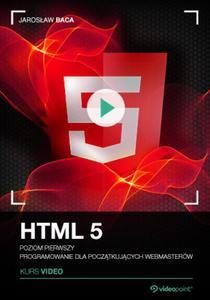 HTML5. Kurs video. Poziom pierwszy. Programowanie dla początkujących webmasterów - 2851046096