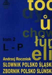 Słownik polsko - śląski Tom 2 L-P - 2857729971