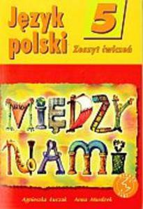 Język polski 5. Między nami. Zeszyt ćwiczeń. - 2825645827
