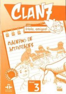 Clan 7 con ?Hola, amigos! 3 zeszyt ćwiczeń - 2825867603