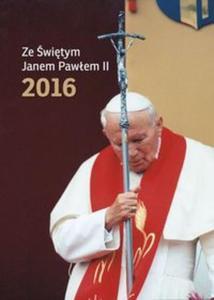 Kalendarz wieloplanszowy 2016 Ze �wi�tym Janem Paw�em II - 2825870896
