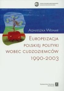 Europeizacja polskiej polityki wobec cudzoziemców 1990-2003