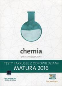 Chemia Matura 2016 Testy i arkusze z odpowiedziami Zakres rozszerzony - 2825880005