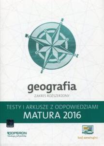 Geografia Matura 2016 Testy i arkusze z odpowiedziami Zakres rozszerzony - 2825880007