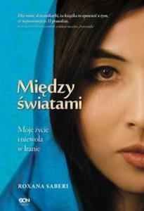 Między światami. Moje życie i niewola w Iranie - 2857744613
