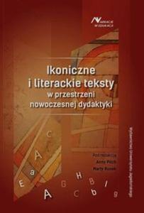 Ikoniczne i literackie teksty w przestrzeni nowoczesnej dydaktyki - 2857745584