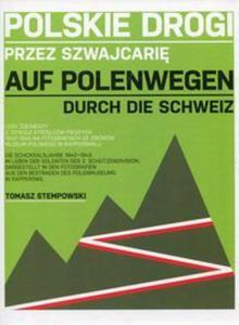Polskie drogi przez Szwajcarię Auf Polenwegen Durch die Schweiz - 2825883241
