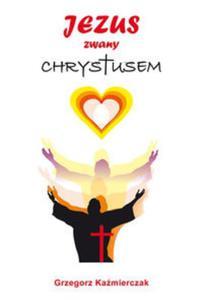 Jezus zwany Chrystusem - 2851068079